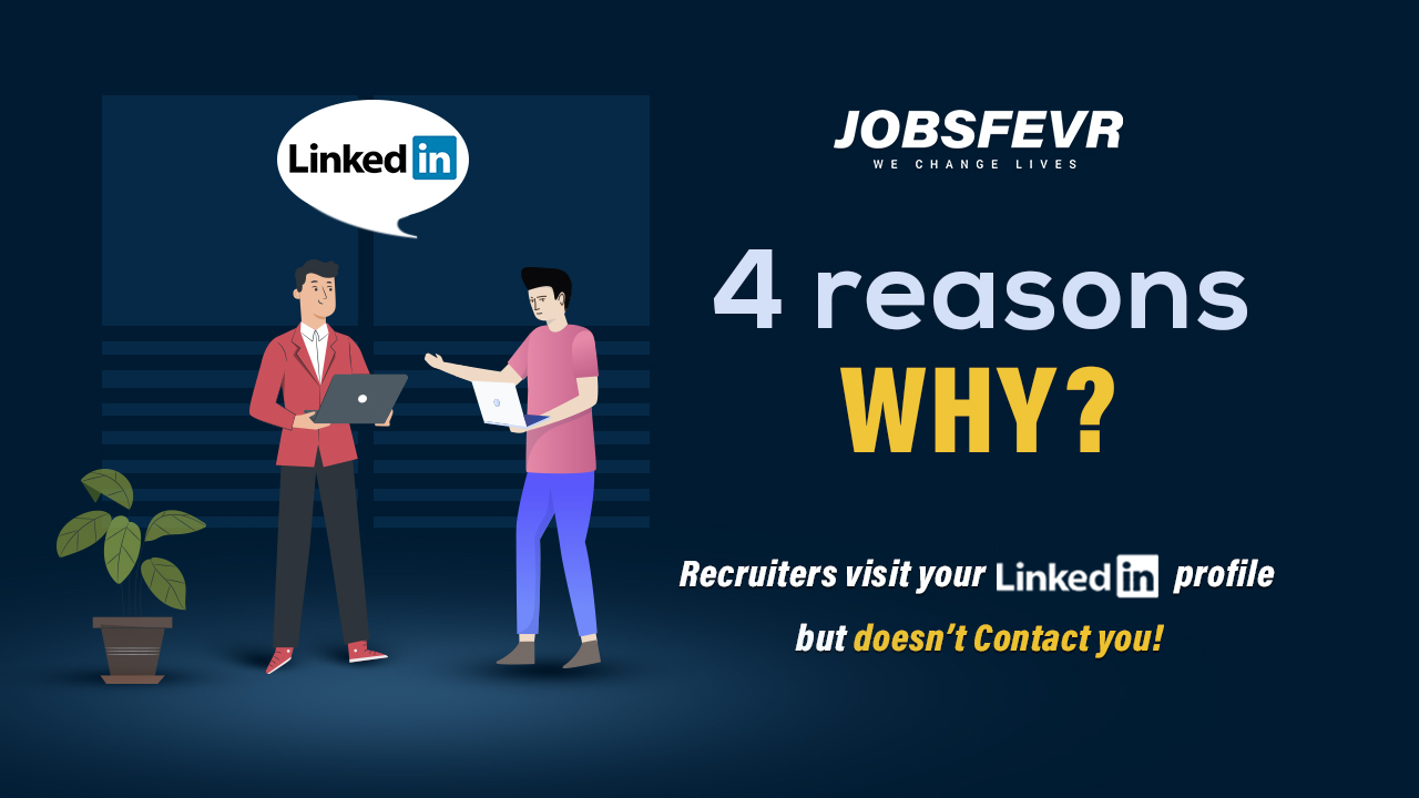 4 Reasons Why Recruiters Don't Contact You on LinkedIn